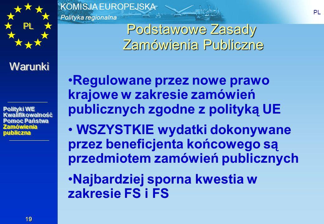 Polityka regionalna KOMISJA EUROPEJSKA PL 19 Podstawowe Zasady Zamówienia Publiczne Regulowane przez nowe prawo krajowe w zakresie zamówień publicznyc