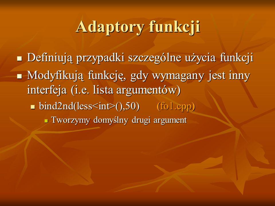 Adaptory funkcji Definiują przypadki szczególne użycia funkcji Definiują przypadki szczególne użycia funkcji Modyfikują funkcję, gdy wymagany jest inn