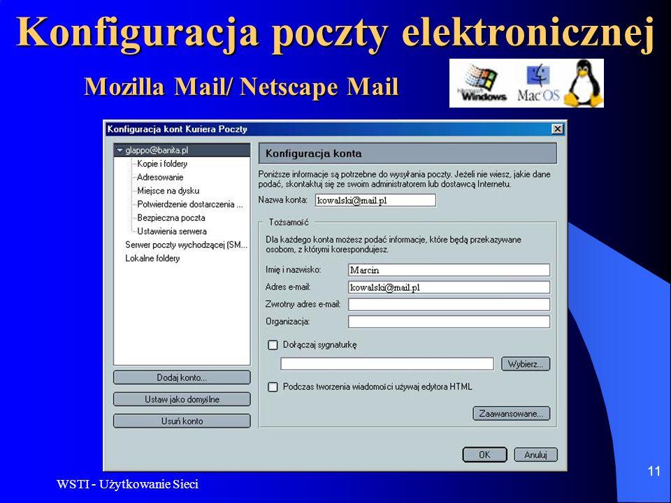 WSTI - Użytkowanie Sieci 12 Konfiguracja poczty elektronicznej Mozilla Mail/ Netscape Mail Ustawienia serwera POP