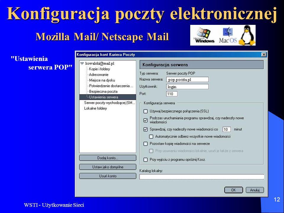 WSTI - Użytkowanie Sieci 13 Konfiguracja poczty elektronicznej Mozilla Mail/ Netscape Mail Ustawienia serwera SMTP