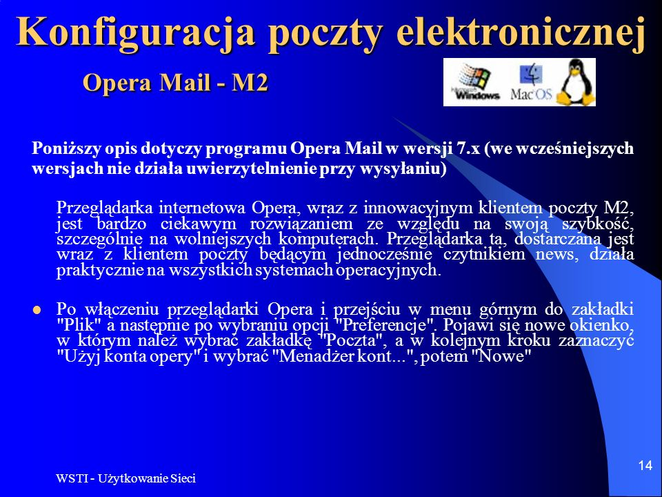WSTI - Użytkowanie Sieci 15 Konfiguracja poczty elektronicznej Opera Mail - M2