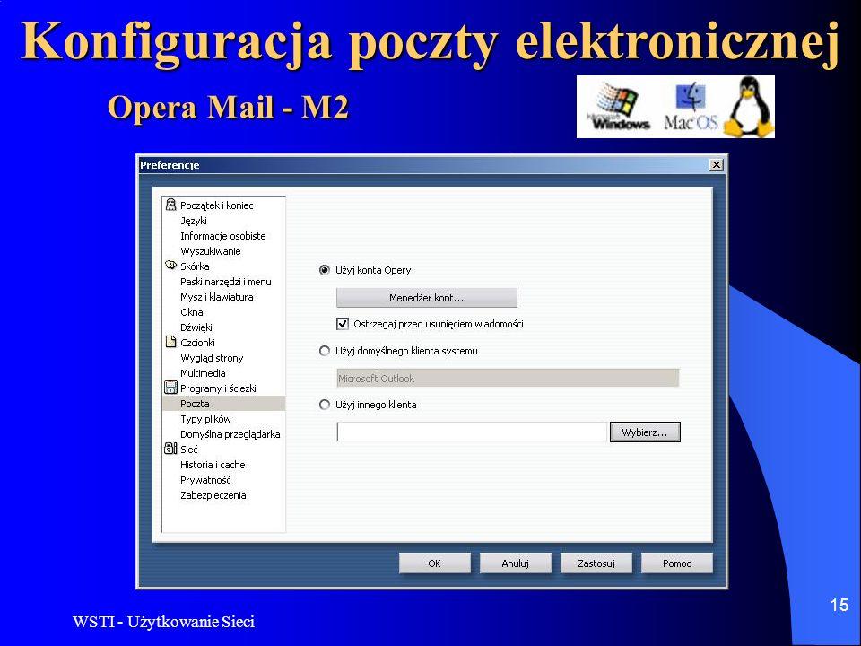 WSTI - Użytkowanie Sieci 16 Konfiguracja poczty elektronicznej Możemy też wybrać w menu górnym zakładkę Poczta i następnie wybrać opcje Nowe konto poczym uruchomi się kreator.