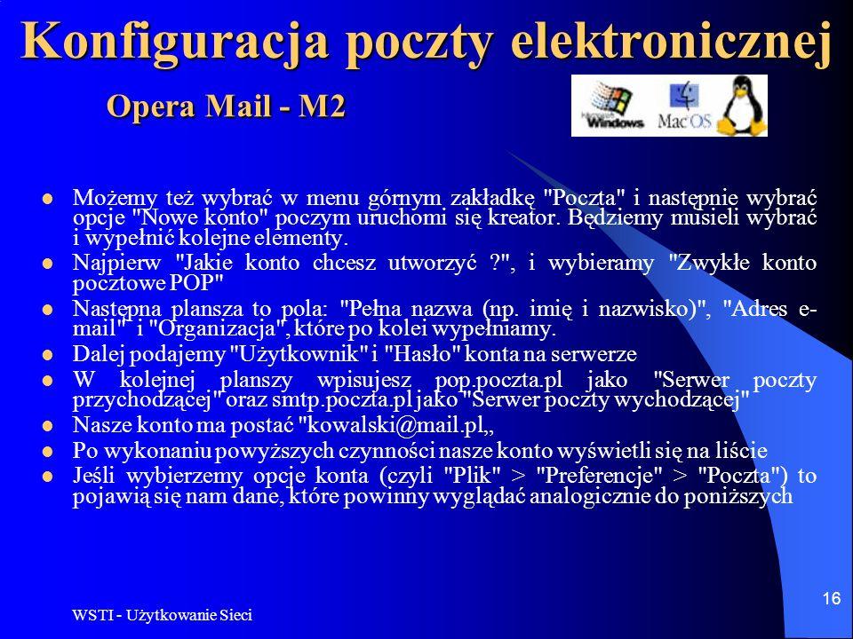 WSTI - Użytkowanie Sieci 17 Konfiguracja poczty elektronicznej Opera Mail - M2