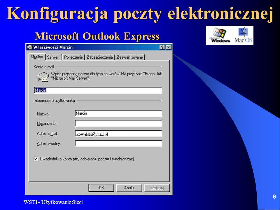 WSTI - Użytkowanie Sieci 7 Konfiguracja poczty elektronicznej Microsoft Outlook Express Bardzo istotna w zakładce Serwery jest opcje Serwer wymaga uwierzytelniania