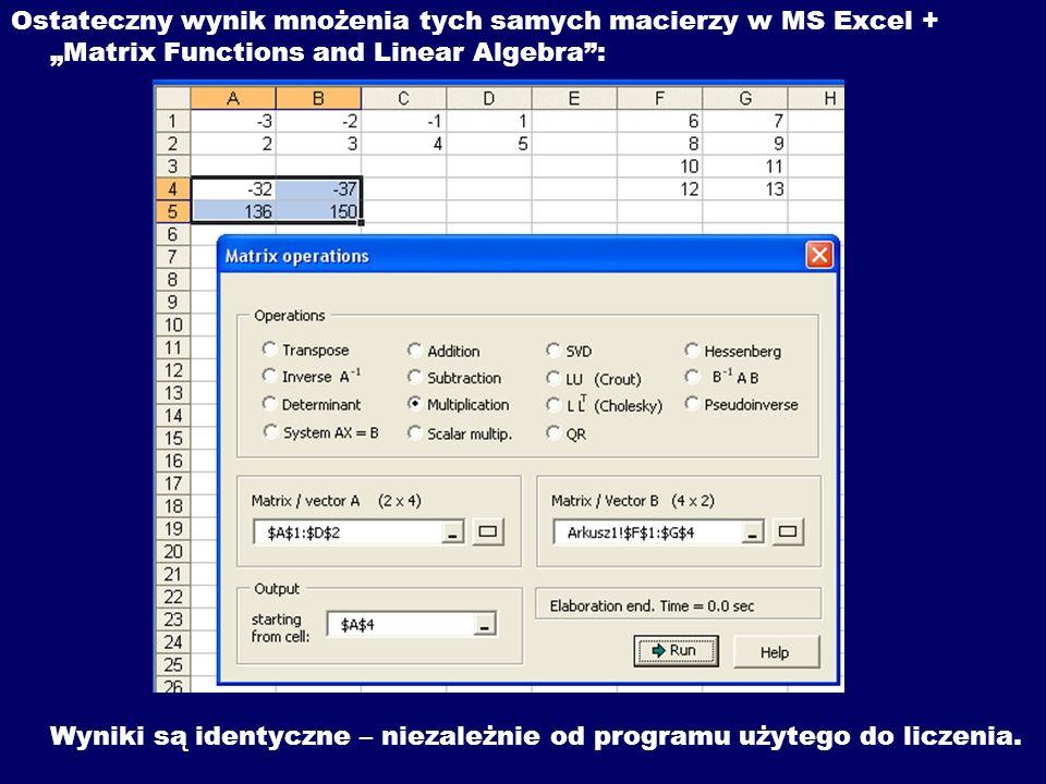 Ostateczny wynik mnożenia tych samych macierzy w MS Excel + Matrix Functions and Linear Algebra: Wyniki są identyczne – niezależnie od programu użyteg
