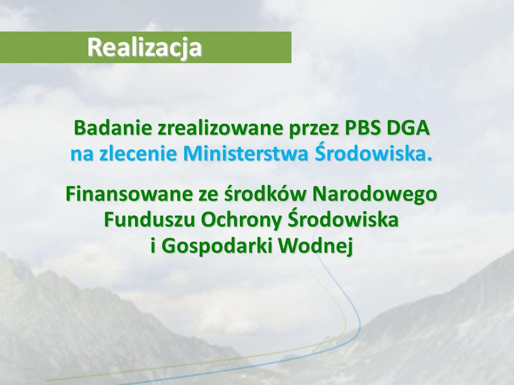Realizacja Badanie zrealizowane przez PBS DGA na zlecenie Ministerstwa Środowiska. Finansowane ze środków Narodowego Funduszu Ochrony Środowiska i Gos