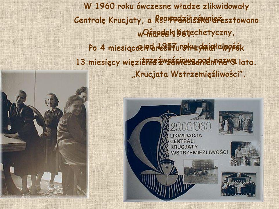 Prowadził również Ośrodek Katechetyczny, a od 1957 roku działalność trzeźwościową pod nazwą Krucjata Wstrzemięźliwości. W 1960 roku ówczesne władze zl