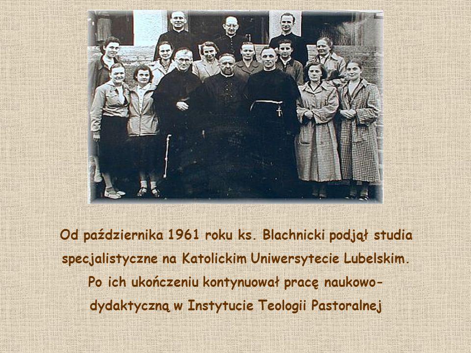 Od października 1961 roku ks. Blachnicki podjął studia specjalistyczne na Katolickim Uniwersytecie Lubelskim. Po ich ukończeniu kontynuował pracę nauk