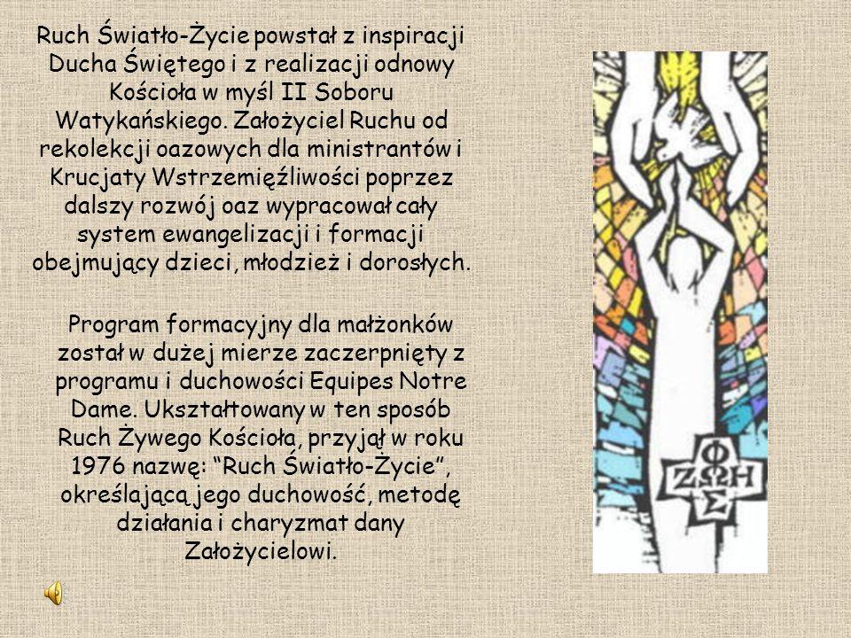 Ruch Światło-Życie powstał z inspiracji Ducha Świętego i z realizacji odnowy Kościoła w myśl II Soboru Watykańskiego. Założyciel Ruchu od rekolekcji o