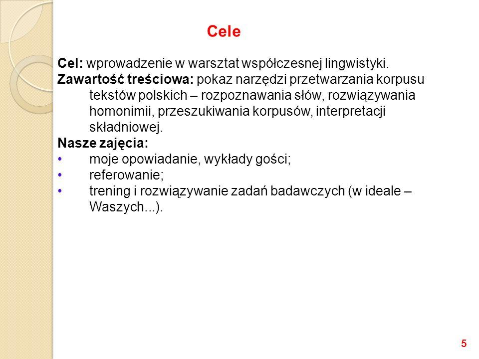 Cel: wprowadzenie w warsztat współczesnej lingwistyki.