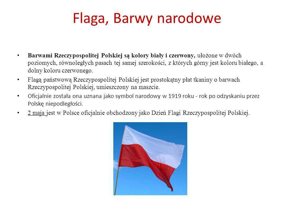 Flaga, Barwy narodowe Barwami Rzeczypospolitej Polskiej są kolory biały i czerwony, ułożone w dwóch poziomych, równoległych pasach tej samej szerokośc