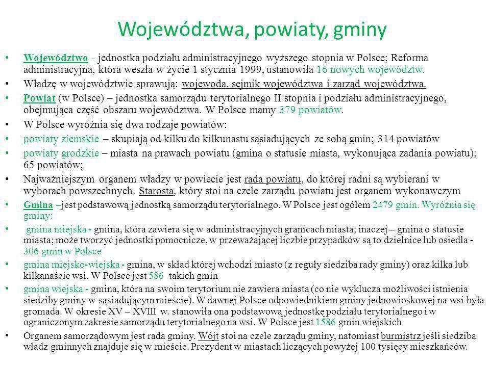 Województwa, powiaty, gminy Województwo - jednostka podziału administracyjnego wyższego stopnia w Polsce; Reforma administracyjna, która weszła w życi