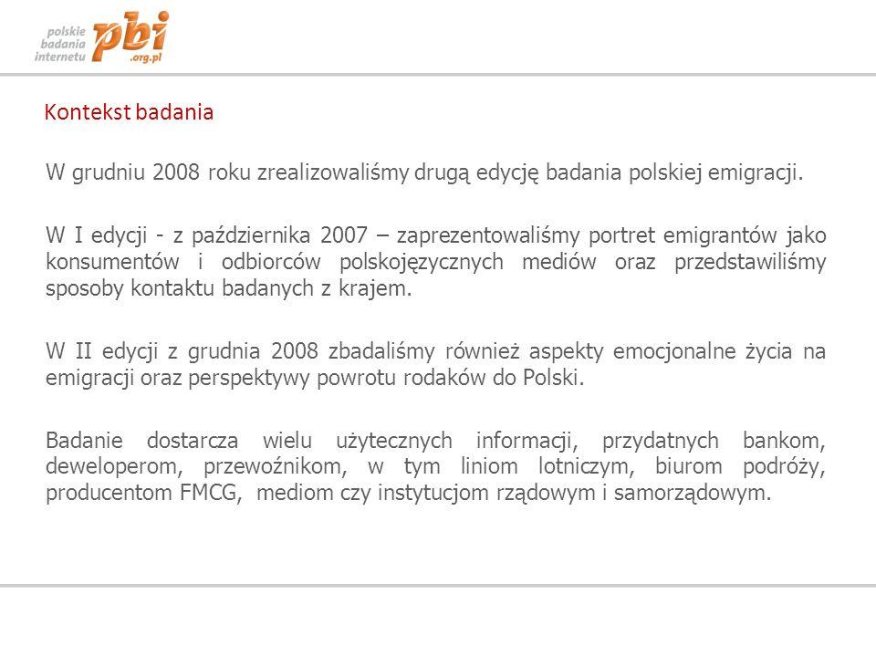 Kontekst badania W grudniu 2008 roku zrealizowaliśmy drugą edycję badania polskiej emigracji. W I edycji - z października 2007 – zaprezentowaliśmy por