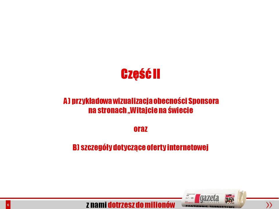 z nami dotrzesz do milionów 7 A) przykładowa wizualizacja obecności Sponsora na stronach Witajcie na świecie