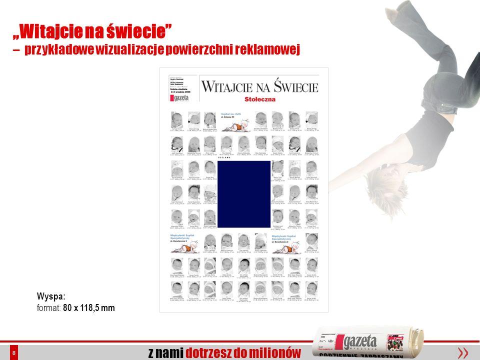 z nami dotrzesz do milionów 9 Witajcie na świecie – przykładowe wizualizacje powierzchni reklamowej Prostokąt format: 23 x 30 mm