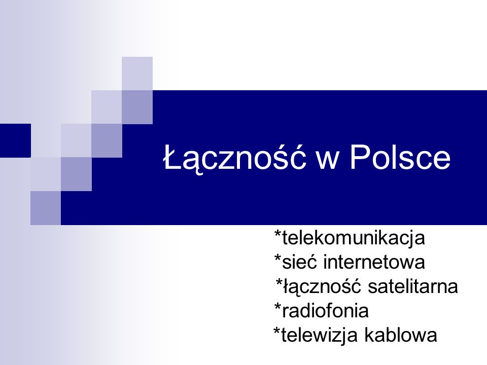 Łączność w Polsce *telekomunikacja *sieć internetowa *łączność satelitarna *radiofonia *telewizja kablowa
