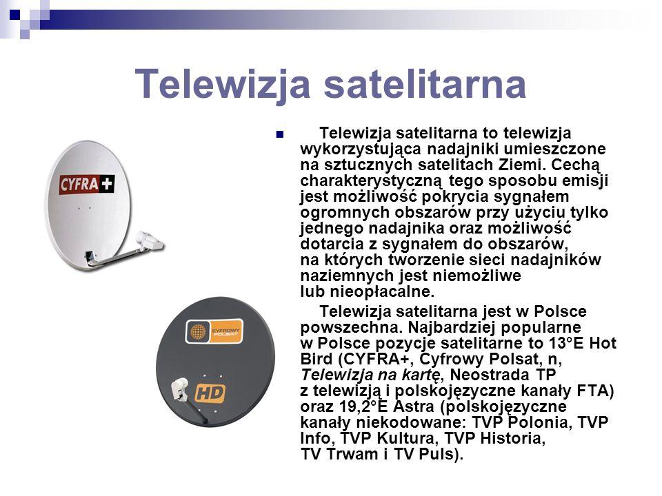 Telewizja satelitarna Telewizja satelitarna to telewizja wykorzystująca nadajniki umieszczone na sztucznych satelitach Ziemi. Cechą charakterystyczną