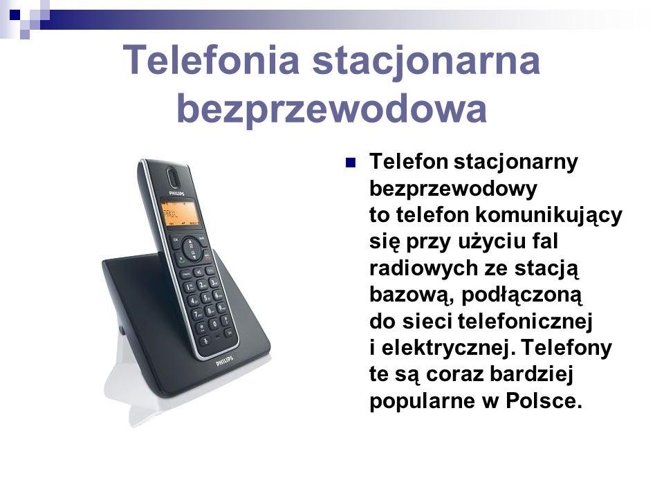 Telefonia stacjonarna bezprzewodowa Telefon stacjonarny bezprzewodowy to telefon komunikujący się przy użyciu fal radiowych ze stacją bazową, podłączo