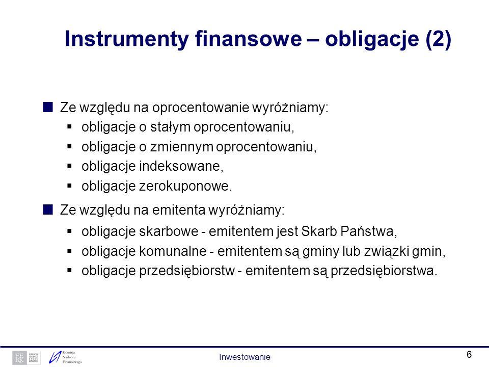 5 Instrumenty finansowe – obligacje (1) Obligacja to dłużny papier wartościowy, w którym emitent stwierdza, że jest dłużnikiem właściciela obligacji (
