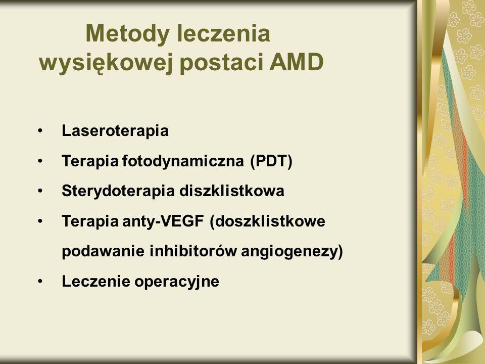 Laseroterapia Terapia fotodynamiczna (PDT) Sterydoterapia diszklistkowa Terapia anty-VEGF (doszklistkowe podawanie inhibitorów angiogenezy) Leczenie o
