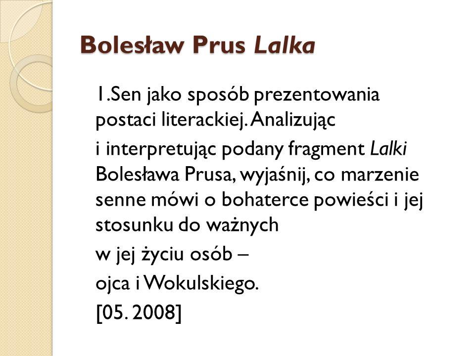Bolesław Prus Lalka 1.Sen jako sposób prezentowania postaci literackiej. Analizując i interpretując podany fragment Lalki Bolesława Prusa, wyjaśnij, c