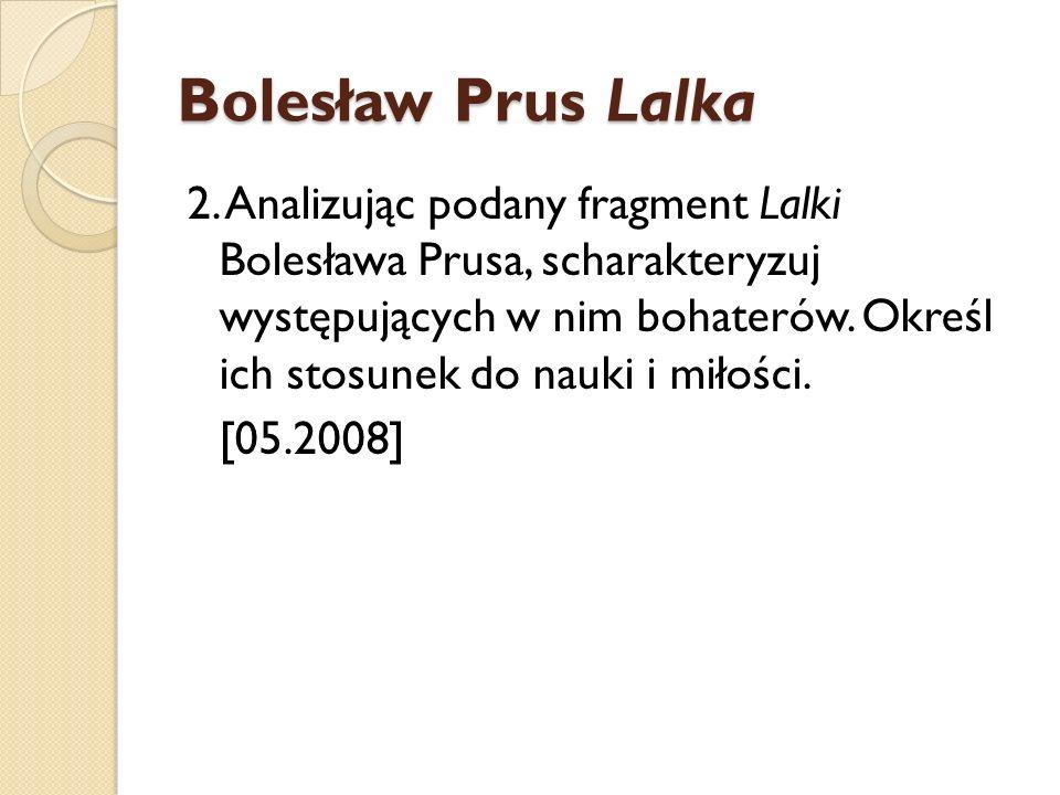Bolesław Prus Lalka 2. Analizując podany fragment Lalki Bolesława Prusa, scharakteryzuj występujących w nim bohaterów. Określ ich stosunek do nauki i