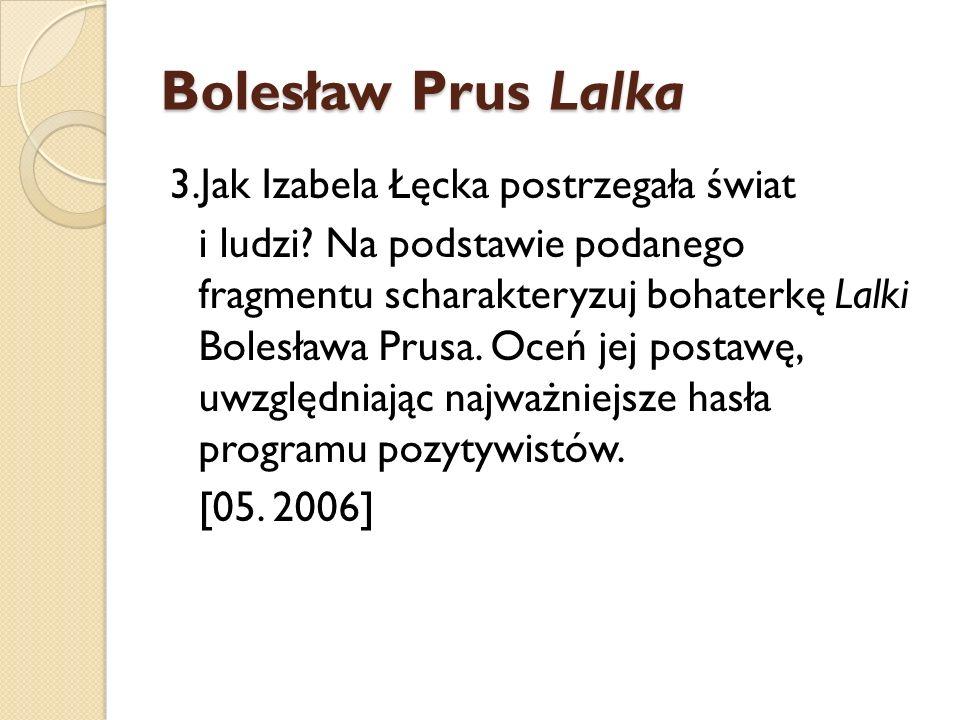 Bolesław Prus Lalka 3.Jak Izabela Łęcka postrzegała świat i ludzi? Na podstawie podanego fragmentu scharakteryzuj bohaterkę Lalki Bolesława Prusa. Oce