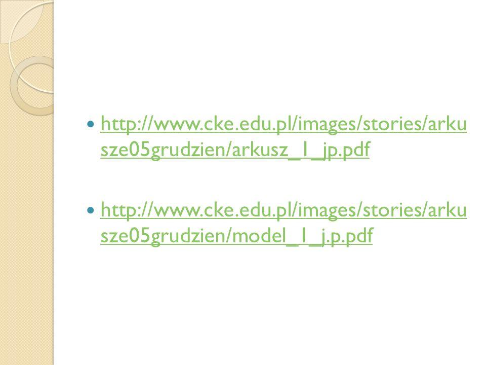 http://www.cke.edu.pl/images/stories/arku sze05grudzien/arkusz_1_jp.pdf http://www.cke.edu.pl/images/stories/arku sze05grudzien/arkusz_1_jp.pdf http:/