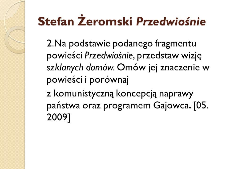 Stefan Żeromski Przedwiośnie 2.Na podstawie podanego fragmentu powieści Przedwiośnie, przedstaw wizję szklanych domów. Omów jej znaczenie w powieści i