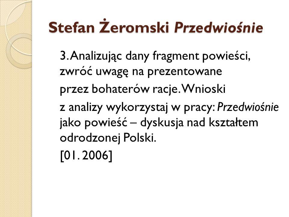 Stefan Żeromski Przedwiośnie 3. Analizując dany fragment powieści, zwróć uwagę na prezentowane przez bohaterów racje. Wnioski z analizy wykorzystaj w