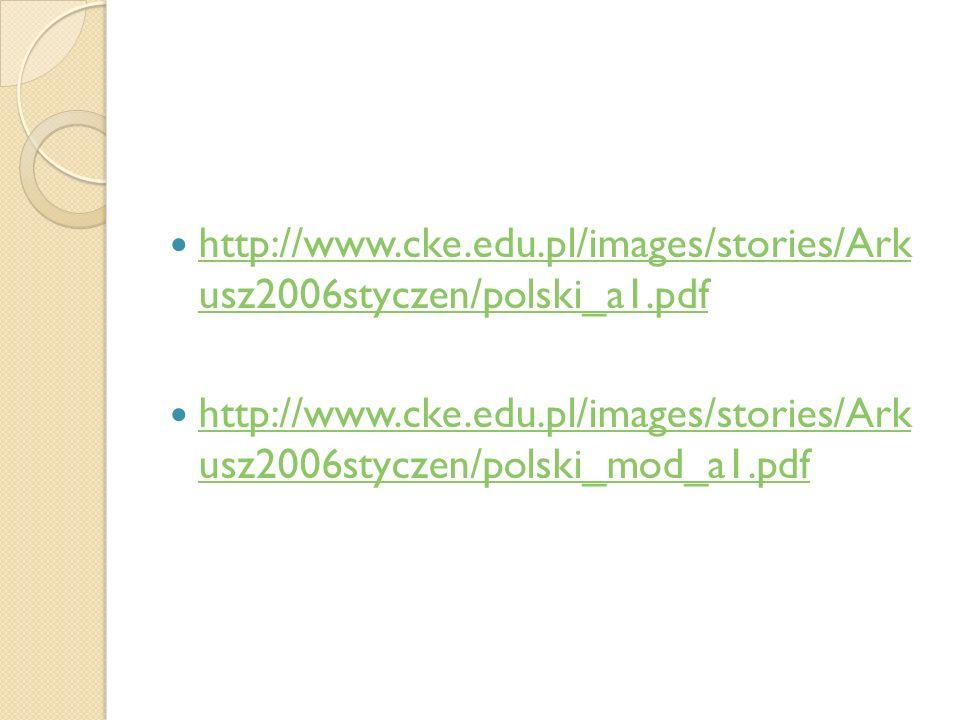 http://www.cke.edu.pl/images/stories/Ark usz2006styczen/polski_a1.pdf http://www.cke.edu.pl/images/stories/Ark usz2006styczen/polski_a1.pdf http://www