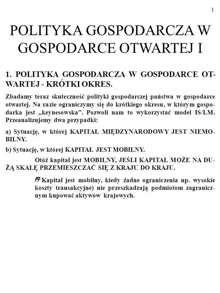1 1.POLITYKA GOSPODARCZA W GOSPODARCE OT- WARTEJ - KRÓTKI OKRES.