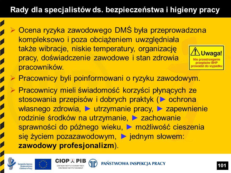 101 Rady dla specjalistów ds. bezpieczeństwa i higieny pracy Ocena ryzyka zawodowego DMŚ była przeprowadzona kompleksowo i poza obciążeniem uwzględnia