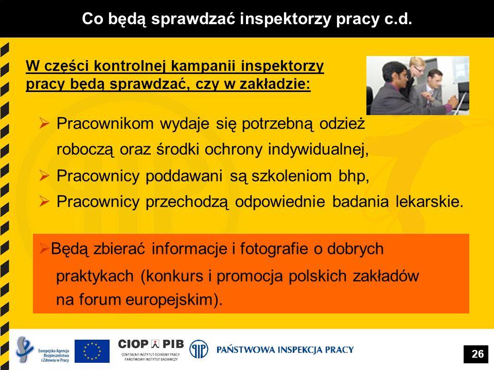 26 Co będą sprawdzać inspektorzy pracy c.d. Pracownikom wydaje się potrzebną odzież roboczą oraz środki ochrony indywidualnej, Pracownicy poddawani są
