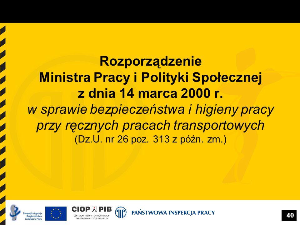 40 Rozporządzenie Ministra Pracy i Polityki Społecznej z dnia 14 marca 2000 r. w sprawie bezpieczeństwa i higieny pracy przy ręcznych pracach transpor