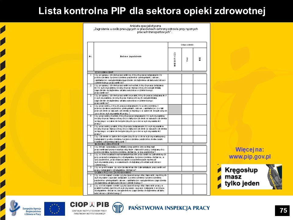 75 Lista kontrolna PIP dla sektora opieki zdrowotnej Więcej na: www.pip.gov.pl
