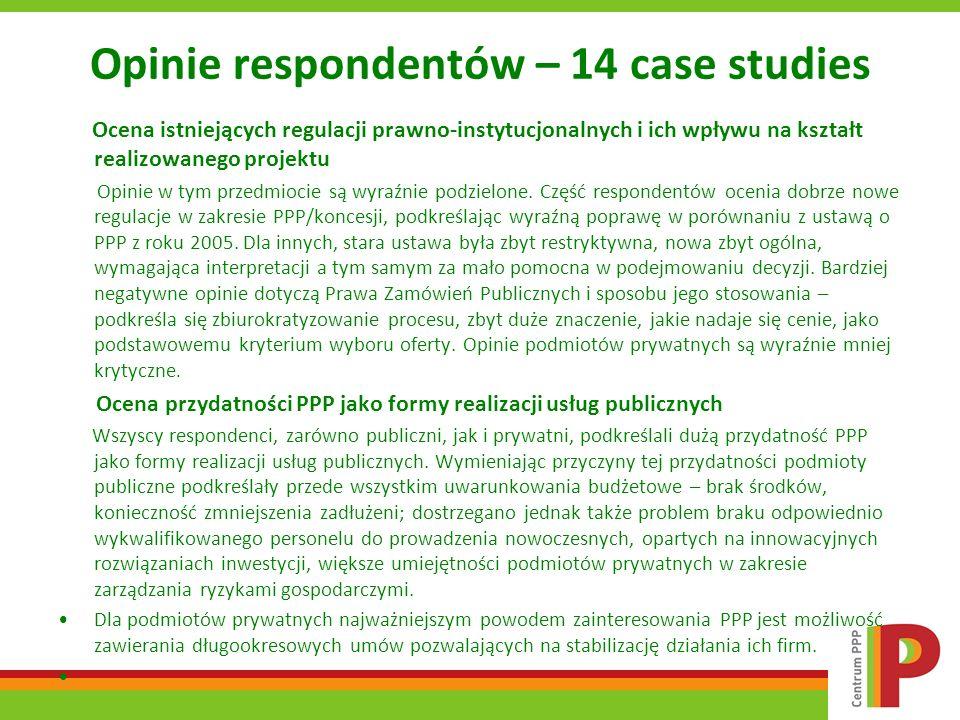 Opinie respondentów – 14 case studies Ocena istniejących regulacji prawno-instytucjonalnych i ich wpływu na kształt realizowanego projektu Opinie w ty