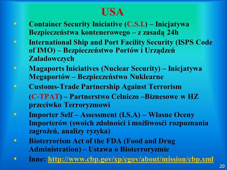 20 USA Container Security Iniciative (C.S.I.) – Inicjatywa Bezpieczeństwa kontenerowego – z zasadą 24h International Ship and Port Facility Security (