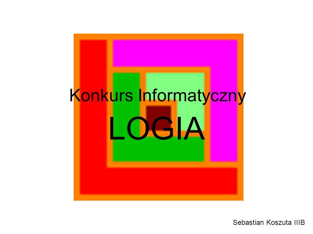 Konkurs Informatyczny LOGIA Sebastian Koszuta IIIB
