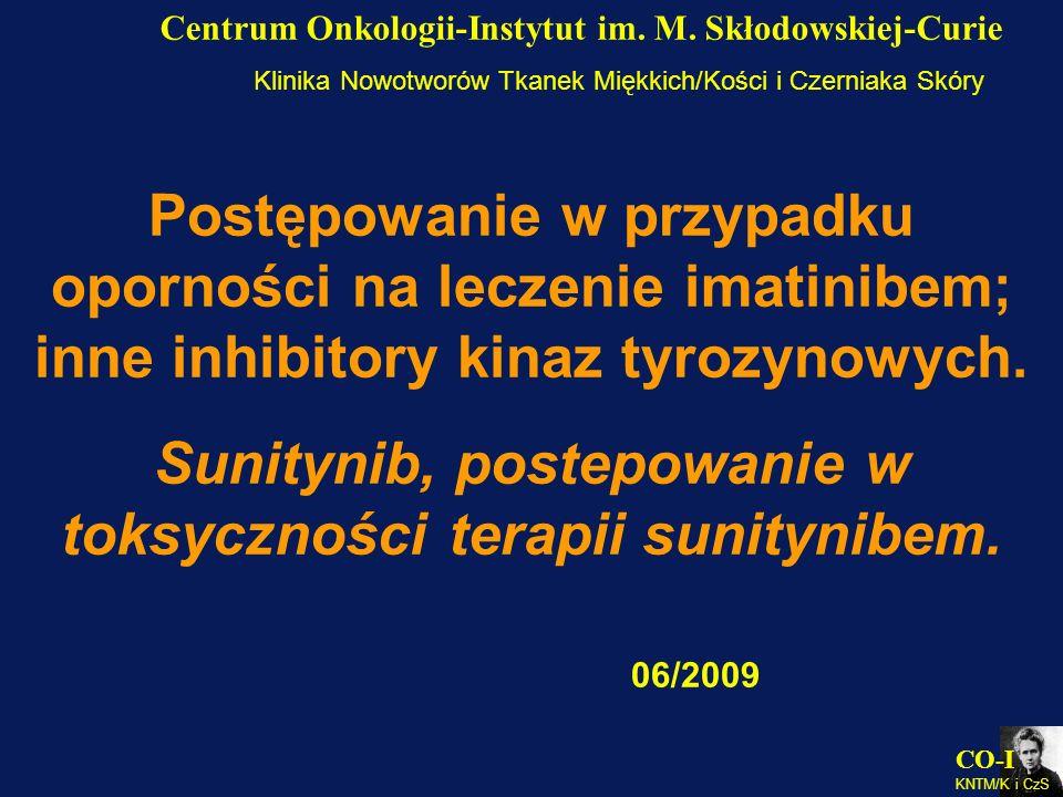 CO-I KNTM/K i CzS Centrum Onkologii-Instytut im. M. Skłodowskiej-Curie Klinika Nowotworów Tkanek Miękkich/Kości i Czerniaka Skóry Postępowanie w przyp