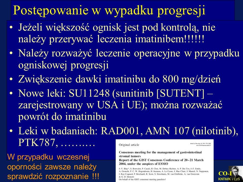 CO-I KNTM/K i CzS Postępowanie w wypadku progresji Jeżeli większość ognisk jest pod kontrolą, nie należy przerywać leczenia imatinibem!!!!!! Należy ro