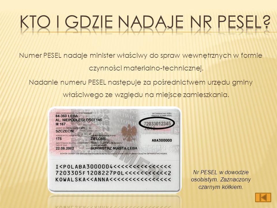 Numer PESEL nadaje minister właściwy do spraw wewnętrznych w formie czynności materialno-technicznej.