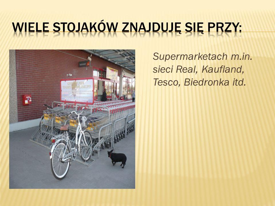Supermarketach m.in. sieci Real, Kaufland, Tesco, Biedronka itd.