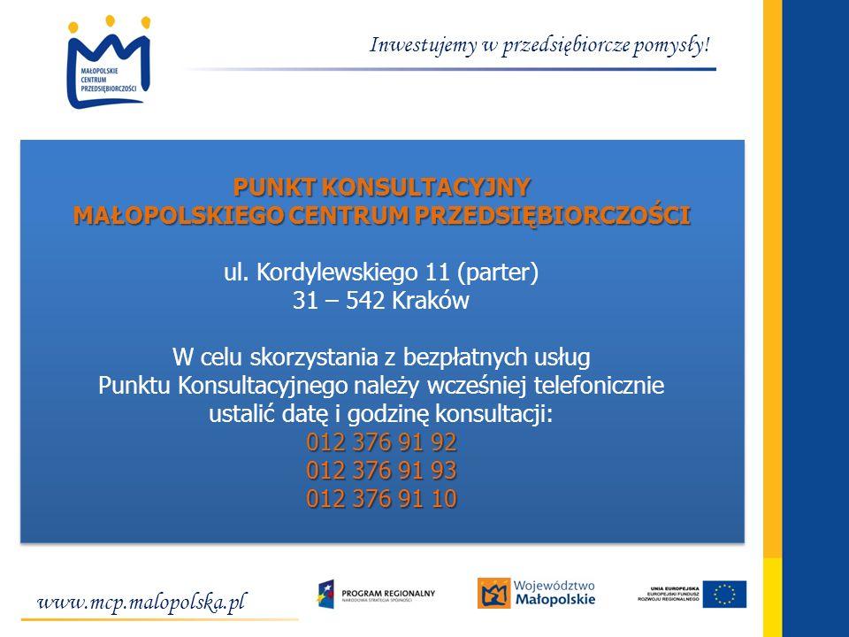 www.mcp.malopolska.pl Inwestujemy w przedsiębiorcze pomysły! PUNKT KONSULTACYJNY MAŁOPOLSKIEGO CENTRUM PRZEDSIĘBIORCZOŚCI ul. Kordylewskiego 11 (parte