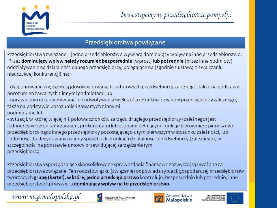www.mcp.malopolska.pl Inwestujemy w przedsiębiorcze pomysły! Przedsiębiorstwa związane - jedno przedsiębiorstwo wywiera dominujący wpływ na inne przed