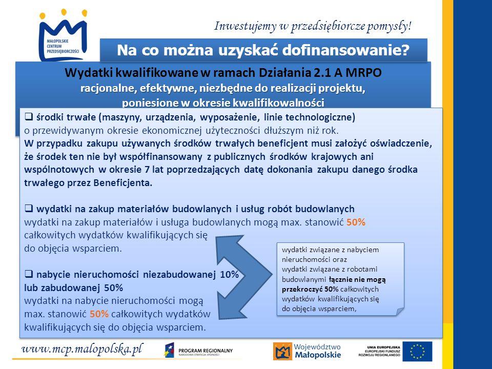 www.mcp.malopolska.pl Inwestujemy w przedsiębiorcze pomysły! Wydatki kwalifikowane w ramach Działania 2.1 A MRPO racjonalne, efektywne, niezbędne do r