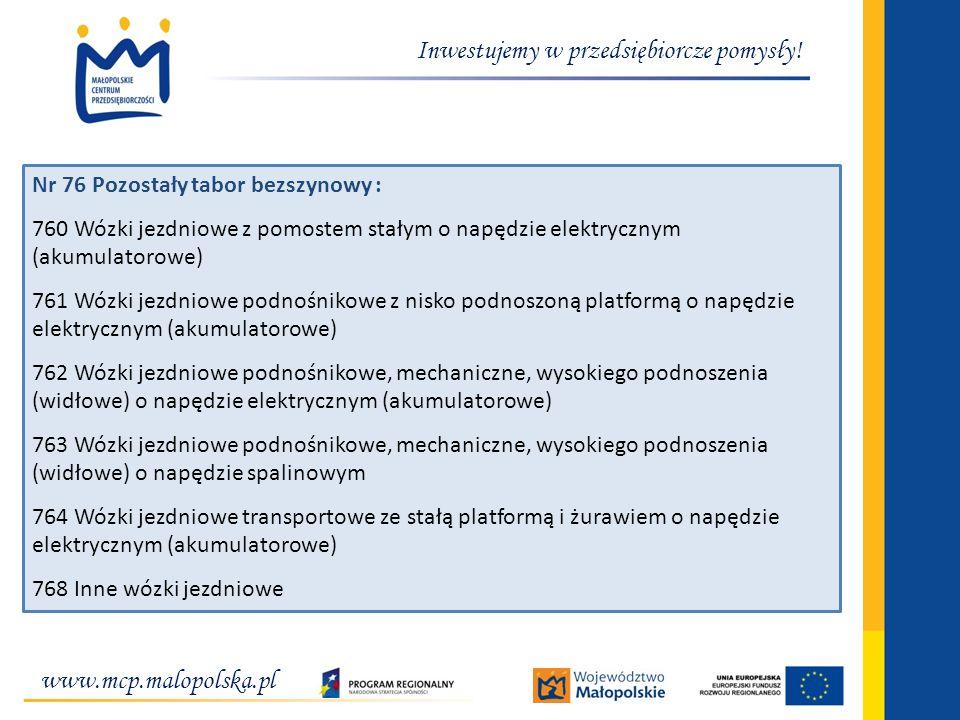 www.mcp.malopolska.pl Inwestujemy w przedsiębiorcze pomysły! Nr 76 Pozostały tabor bezszynowy : 760 Wózki jezdniowe z pomostem stałym o napędzie elekt