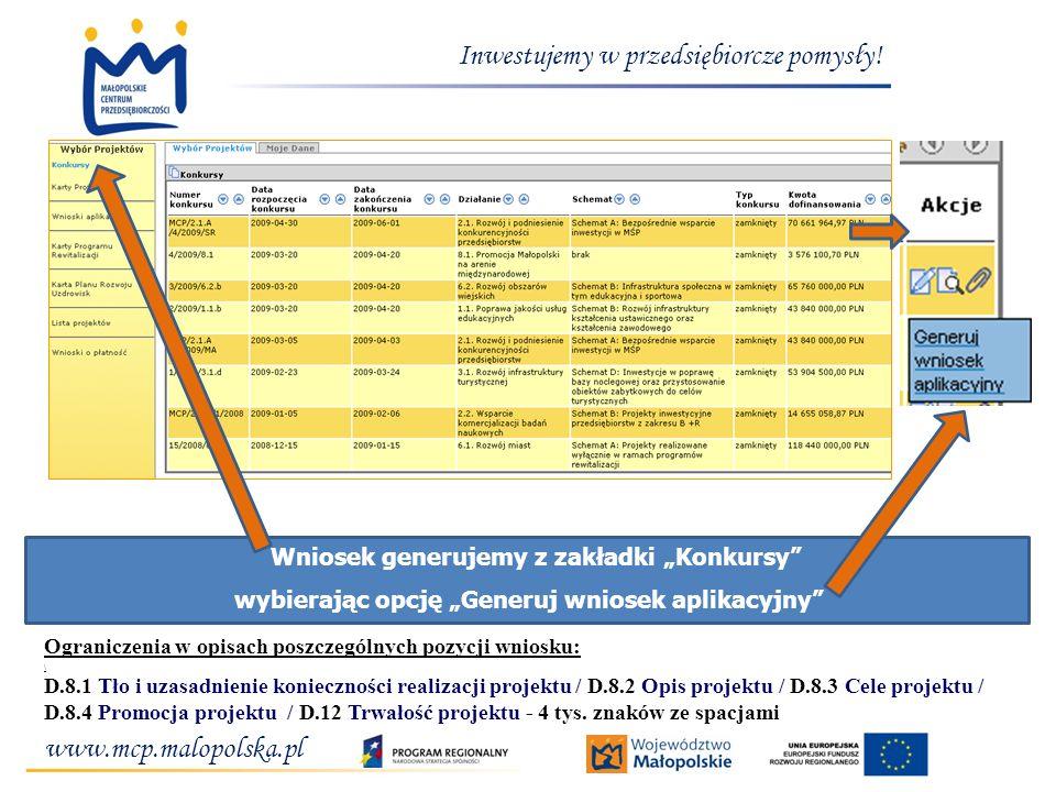 www.mcp.malopolska.pl Inwestujemy w przedsiębiorcze pomysły! Wniosek generujemy z zakładki Konkursy wybierając opcję Generuj wniosek aplikacyjny Ogran