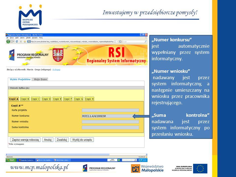 www.mcp.malopolska.pl Inwestujemy w przedsiębiorcze pomysły! Numer konkursu jest automatycznie wypełniany przez system informatyczny. Numer wniosku na