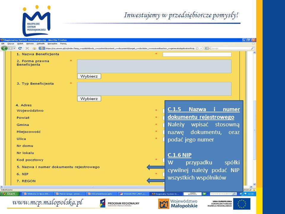 www.mcp.malopolska.pl Inwestujemy w przedsiębiorcze pomysły! C.1.5 Nazwa i numer dokumentu rejestrowego Należy wpisać stosowną nazwę dokumentu, oraz p